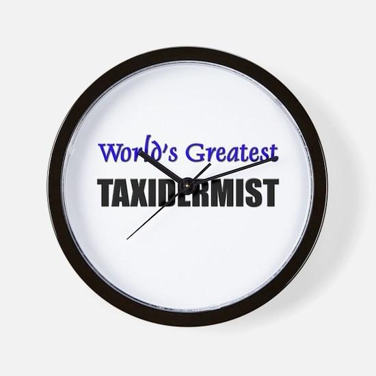Worlds Greatest TAXIDERMIST Wall Clock