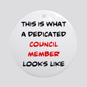 dedicated council member Round Ornament