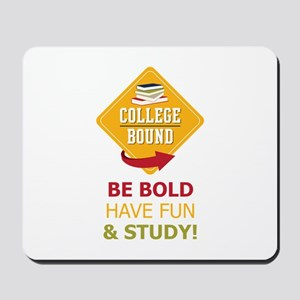 College Bound  Fun Mousepad