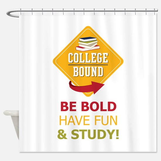 College Bound  Fun Shower Curtain