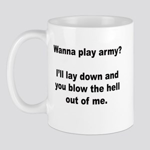 Wanna play army? Mug