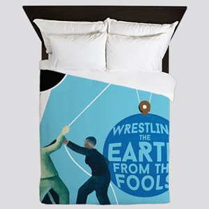 Wrestle the Earth from the Fools Queen Duvet