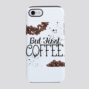 But First Coffee iPhone 8/7 Tough Case