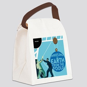 Wrestle the Earth from the Fools Canvas Lunch Bag
