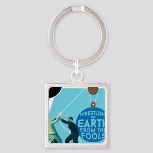 Wrestle the Earth from the Fools Keychains