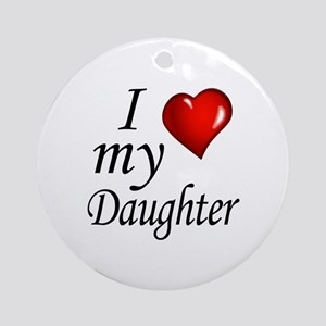 I love my Daughter Round Ornament