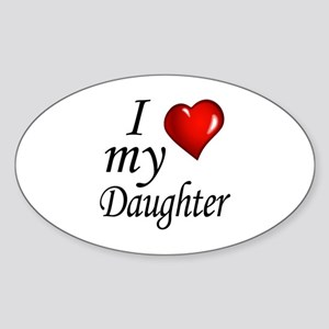 I love my Daughter Sticker (Oval)