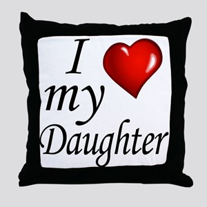 I love my Daughter Throw Pillow