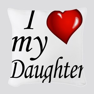I love my Daughter Woven Throw Pillow