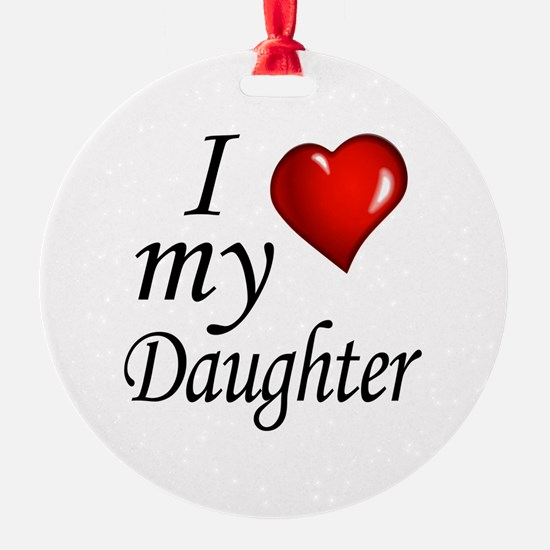 I love my Daughter Ornament