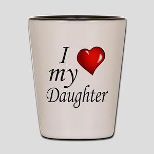 I love my Daughter Shot Glass