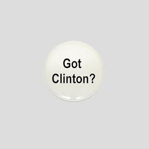 GOT CLINTON? Mini Button