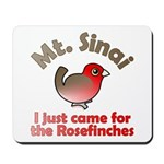 I Just Came for the Rosefinches Mousepad