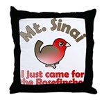 I Just Came for the Rosefinches Throw Pillow