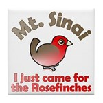 I Just Came for the Rosefinches Tile Coaster