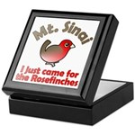 I Just Came for the Rosefinches Keepsake Box