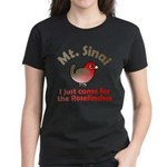 I Just Came for the Rosefinches Women's Dark Tee