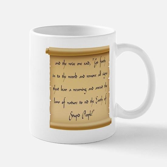 The Wise One Speaks of Warnings & Stupid Peop Mugs