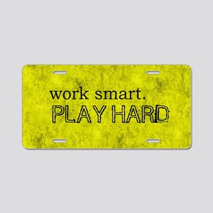 WORK SMART PLAY HARD SMALLE Aluminum License Plate