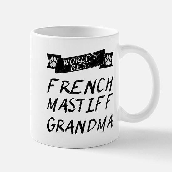 Worlds Best French Mastiff Grandma Mugs