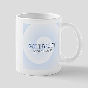 GOT THYROID? Mug