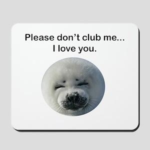 Don't Club Me Mousepad
