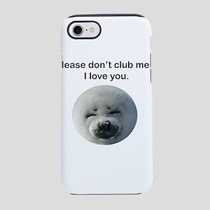Don't Club Me iPhone 8/7 Tough Case