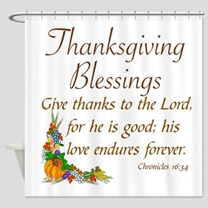 THANKSGIVING BLESSINGS -CHRONICLES  Shower Curtain