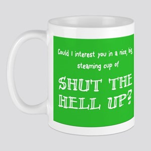 Shut the hell up Mug