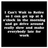 Retirement funny Posters