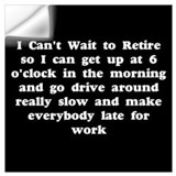 Retirement funny Wall Decals