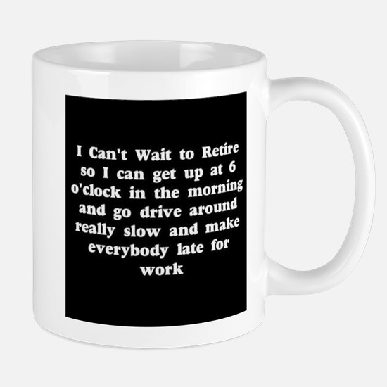 I can't wait to retire Mugs