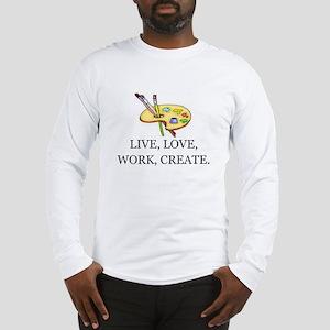 LIVE, LOVE, WORK, CREATE - ART Long Sleeve T-Shirt