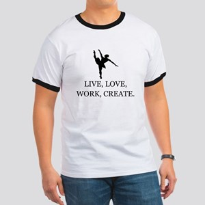 LIVE, LOVE, WORK, CREATE - DANCE Ringer T