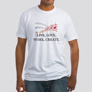 LIVE, LOVE, WORK, CREATE, MUSIC Fitted T-Shirt