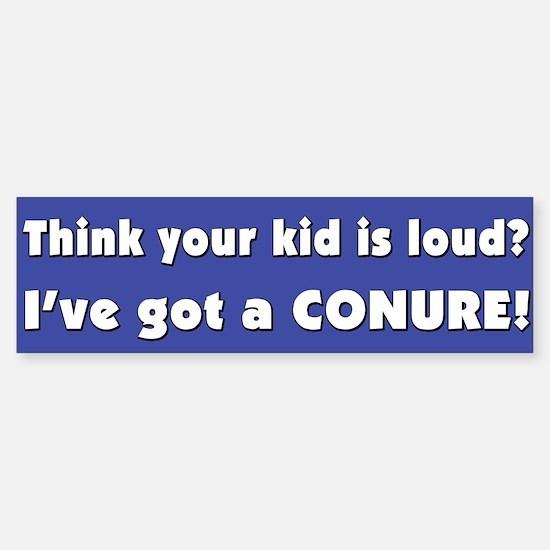 Loud Conure Bumper Bumper Bumper Sticker
