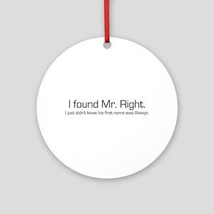 Mr. Right Ornament (Round)
