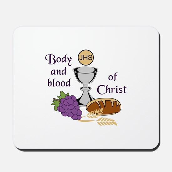 BODY AND BLOOD OF CHRIST Mousepad
