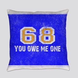 Sixty Eight You Owe Me One Blue Wh Everyday Pillow