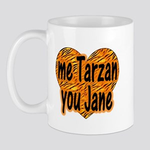 Me Tarzan You Jane Mug