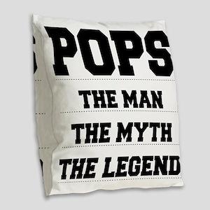 Pops The Man,The Myth,The Legend Burlap Throw Pill