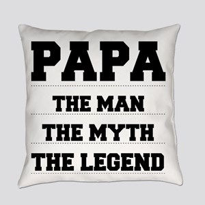 Papa,The Man,The Myth,The Legend Everyday Pillow
