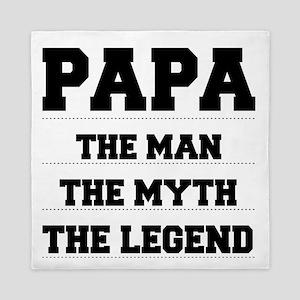 Papa,The Man,The Myth,The Legend Queen Duvet