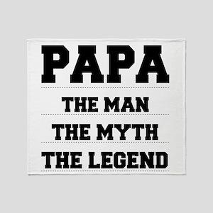 Papa,The Man,The Myth,The Legend Throw Blanket