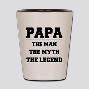 Papa,The Man,The Myth,The Legend Shot Glass