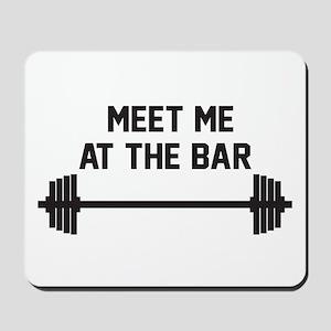 Meet Me At The Bar Mousepad