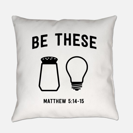Be These Salt And Light Everyday Pillow
