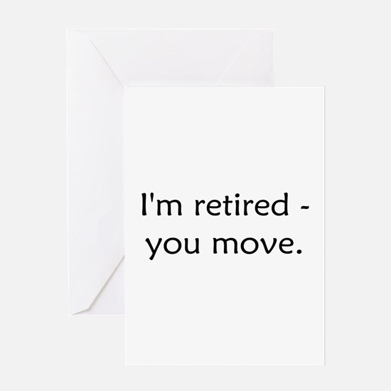 I'm Retired Greeting Card
