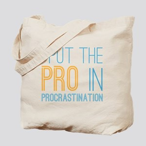 Pro In Procrastination Tote Bag