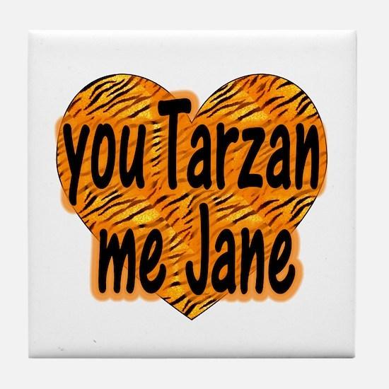 You Tarzan Me Jane Tile Coaster